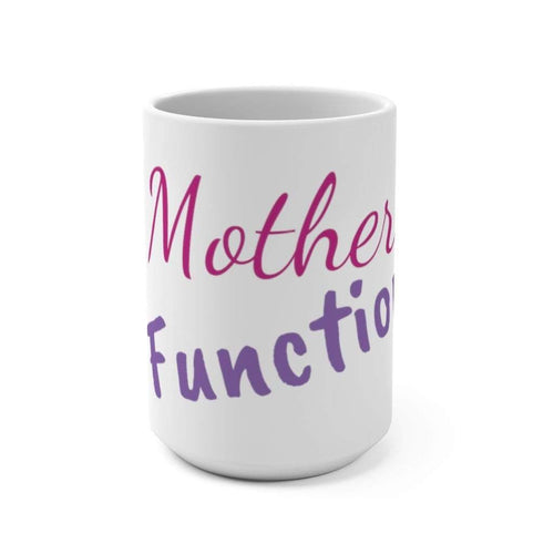 Printify Mug 15oz Mother Functional