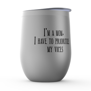 Strugglemom Stainless Steel Mom Vices Wine Tumbler