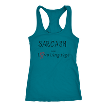Load image into Gallery viewer, teelaunch T-shirt Next Level Racerback Tank / Turquoise / XS Sarcasm is my Love Language