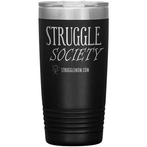 teelaunch Tumblers Struggle Society