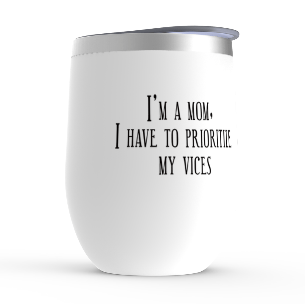 Strugglemom White Mom Vices Wine Tumbler