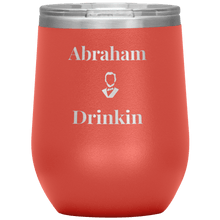Load image into Gallery viewer, Abe Drinkin Wine Tumbler - Strugglemom