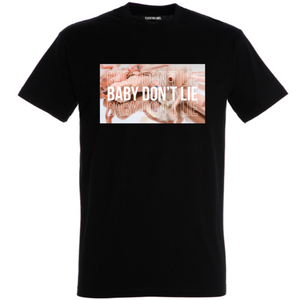 BABY DON'T LIE - BLACK T-SHIRT