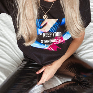 KEEP YOUR STANDARDS HIGH - BLACK T-SHIRT