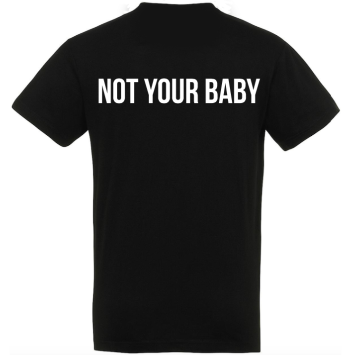 NOT YOUR BABY - BLACK T-SHIRT