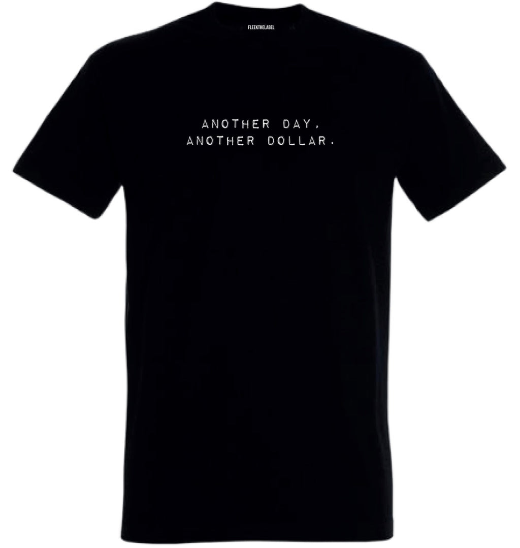 ANOTHER DOLLAR - BLACK T-SHIRT