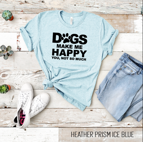 Dogs Make Me Happy Graphic Tee
