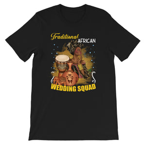 Traditional African Wedding Squad T-Shirt - Zabba Designs African Clothing Store