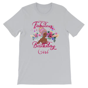 The Fabulous Birthday Girl  Short-Sleeve T-Shirt - Zabba Designs African Clothing Store