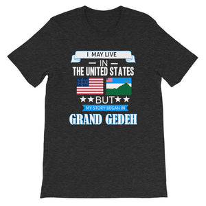 I May Live In The USA But My Story Began In Grand Gedeh Flag T-Shirt - Zabba Designs African Clothing Store