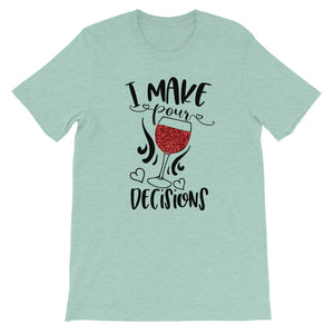I Make Pour Decision Short-Sleeve Unisex T-Shirt - Zabba Designs African Clothing Store