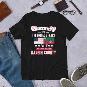 I May Live In The United States But My Story Began In Margibi County Flag T-Shirt - Zabba Designs African Clothing Store
