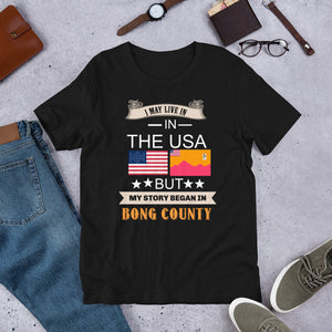 I May Live In The USA But My Story Began In Bong County Unisex T-Shirt - Zabba Designs African Clothing Store