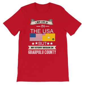 I Live In The USA But My Story Began In Gbarpolu County T-Shirt - Zabba Designs African Clothing Store
