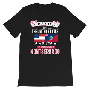 I May Live In The United States But My Story Began Of Montserrado Flag T-Shirt - Zabba Designs African Clothing Store