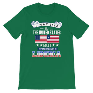 I May Live In The United States But  My Story Began In Liberia T-Shirt - Zabba Designs African Clothing Store