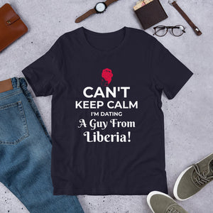 Can't Keep Calm I Dating A Man From Liberia T-Shirt - Zabba Designs African Clothing Store
