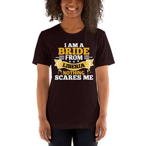 I Am A Bride From Liberia Nothing Scares T-Shirt - Zabba Designs African Clothing Store