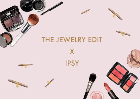 The Jewelry Edit x Ipsy Poster