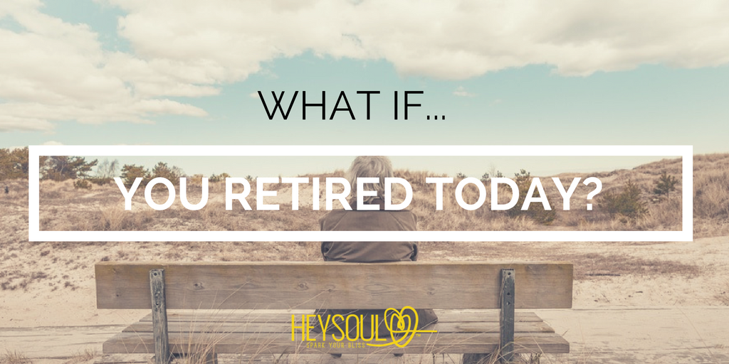 What if you retired today?
