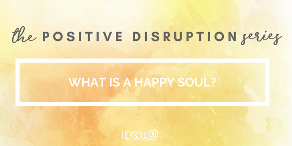 What is a Happy Soul?