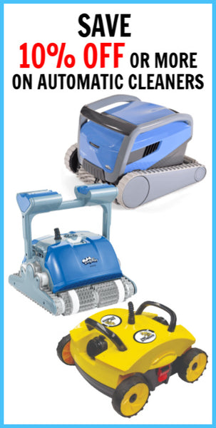 10% OFF OR MORE AUTOMATIC POOL CLEANERS