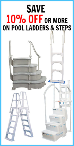 10% OFF OR MORE POOL LADDERS & STEPS