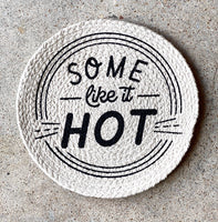 Some Like it Hot Woven Trivet