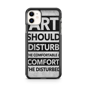 ART SHOULD DISTURB banksy quote 2 iPhone 11 Case Cover | Oramicase