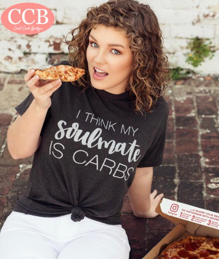 I THINK MY SOULMATE IS CARBS TEE