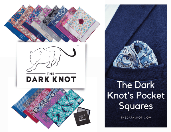 Pocket Squares from The Dark Knot