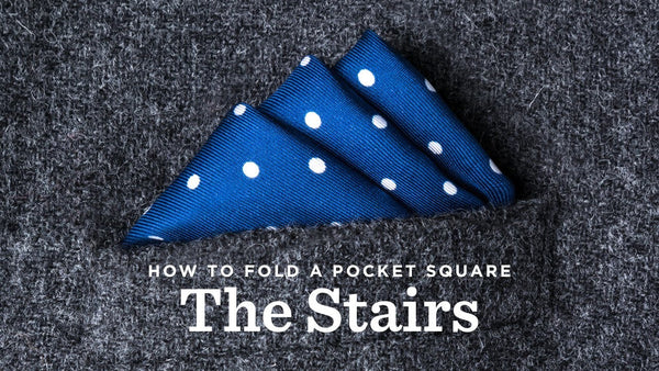 Three Stairs Pocket Square Fold