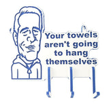 Your Towels Aren't Going To Hang Themselves Rack