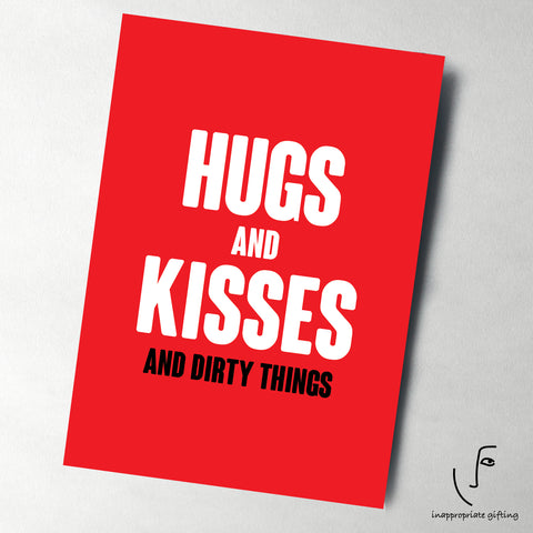 Hugs And Kisses And Dirty Things
