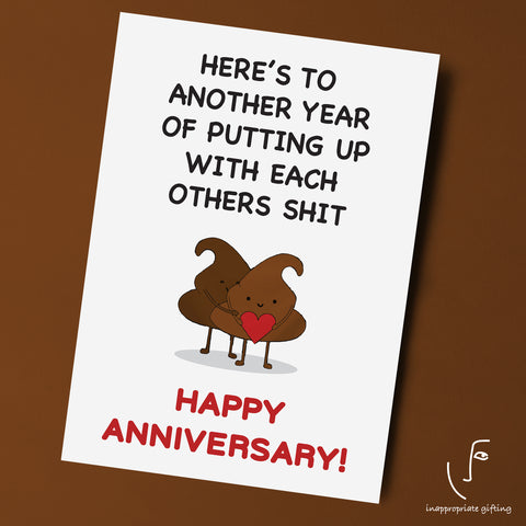 Here's To Another Year Of Putting Up With Each Others Shit, Happy Anniversary