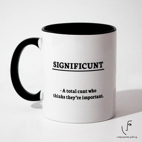 Significunt, A total cunt who thinks they're important