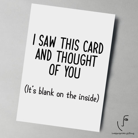 I Saw This Card And Thought Of You, Its Blank Inside