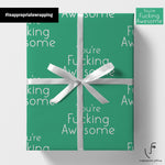 Your'e Fucking Awesome (Wrapping Paper)