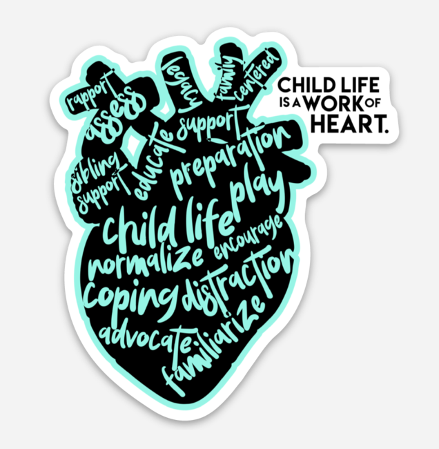 Child Life is a Work of Heart sticker