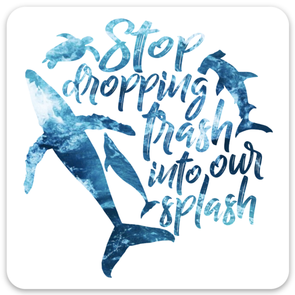 Stop Dropping Trash Into Our Splash sticker