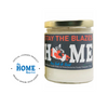 """Stay the Blazes Home"" Canada Candle 7.5 oz"