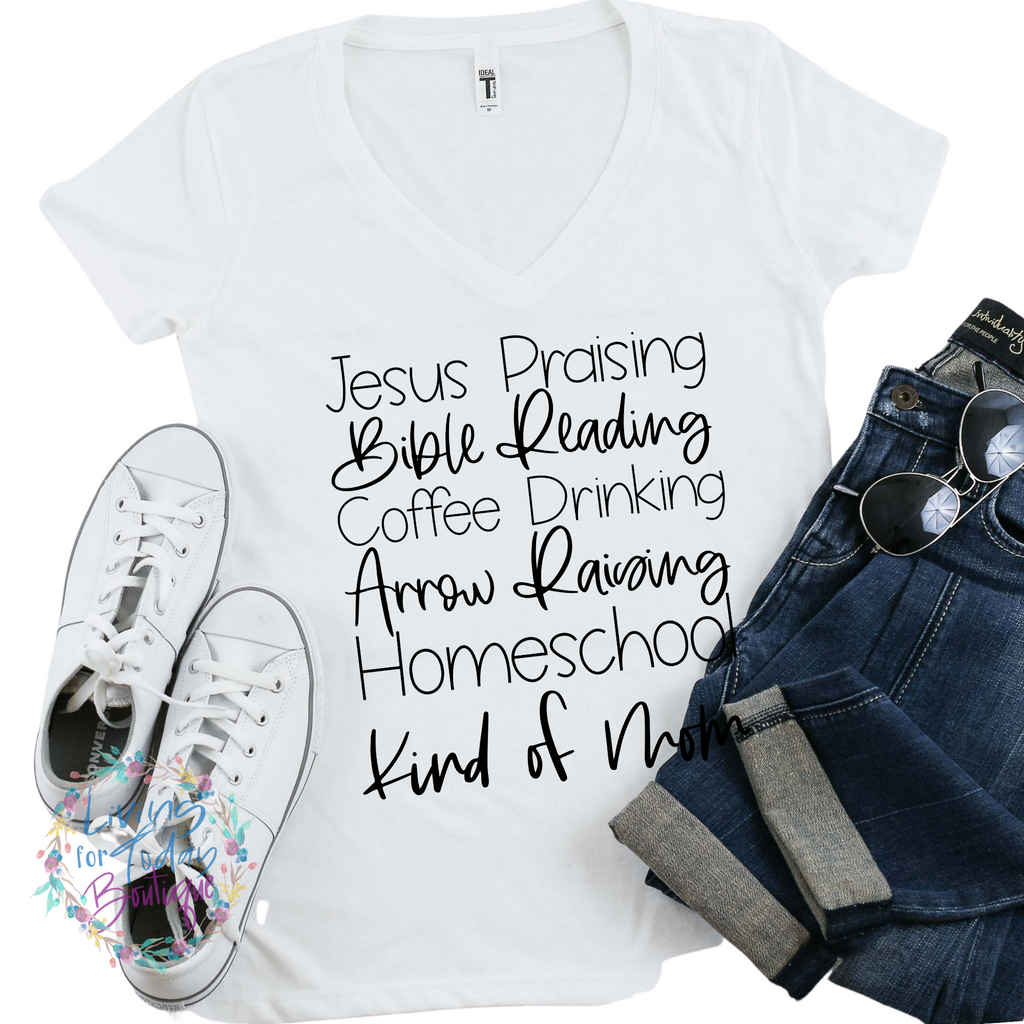 Jesus Praising, Bible Reading, Coffee Drinking, Arrow Raising, Homeschool Kind of Mom V-Neck Shirt