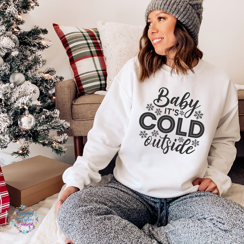 Baby It's Cold Outside Sweatshirt - Living for Today Boutique