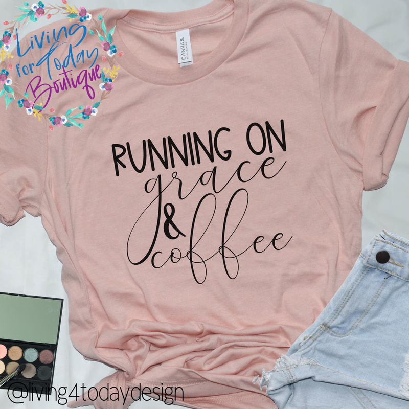 Running on Grace and Coffee T-Shirt - Living for Today Boutique
