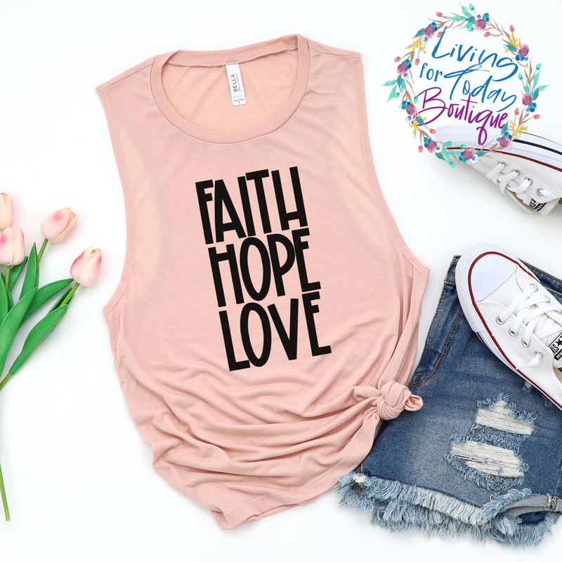 Faith Hope Love Muscle Tank - Living for Today Boutique