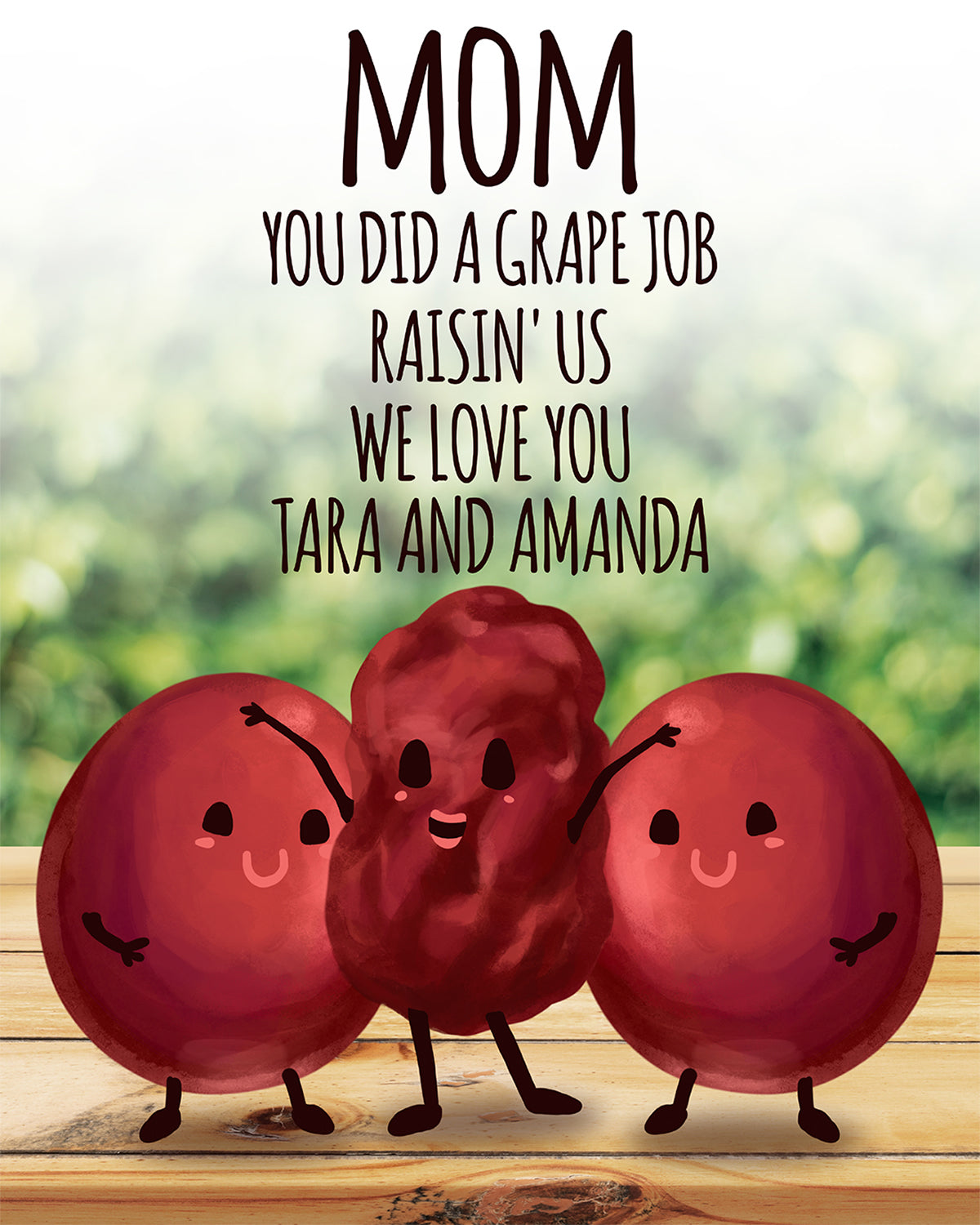 Mom You Did A Grape Job Raisin' Us - We Love You, (Your Name/s) Customizable Wall Decor Art - Print, Poster & Canvas Sizes - Gift for Mom From Children