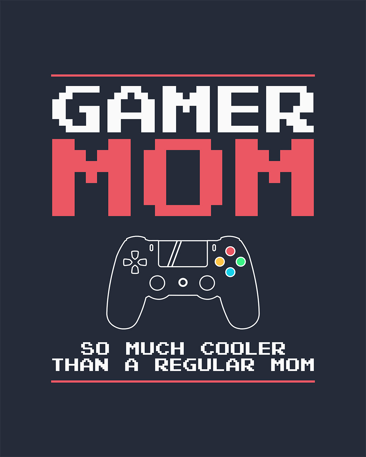 Gamer Mom - So Much Cooler Than A Regular Mom - Wall Decor Art - Print, Poster & Canvas Sizes - Gift for Mom From Children, Gaming