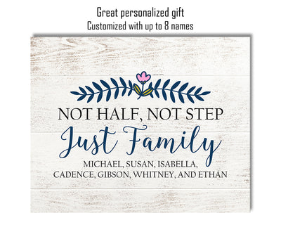 Not Half Not Step Just Family - Customizable Wall Decor Art - Print, Poster & Canvas Sizes - Blended Family Gift for Mom