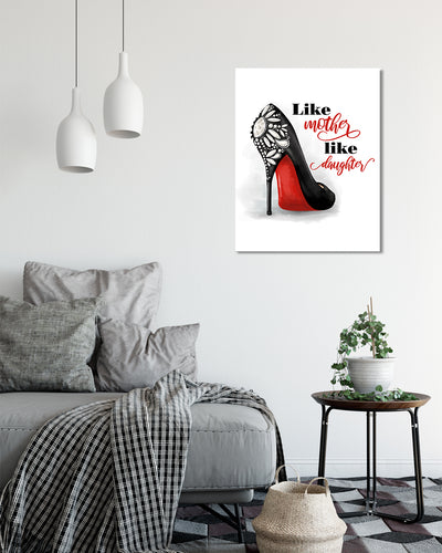 Like Mother Like Daughter - Wall Decor Art - Print, Poster & Canvas Sizes - Gift for Mom from Daughter