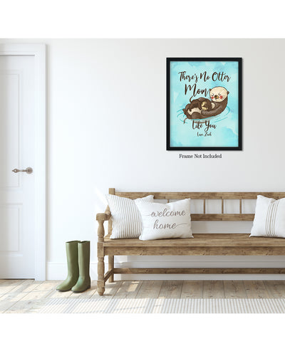 There's No Otter Mom Like You - Love, (Your Name/s) Customizable Wall Decor Art - Print, Poster & Canvas Sizes - Gift for Mom From Children